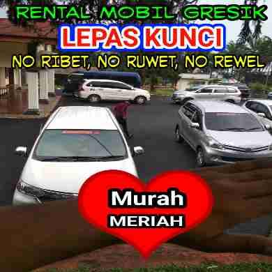 Rental mobil LEPAS KUNCI gresik kota. NO.RIBET,NO.REWEL,NO.REWEL. MURAH MERIAH.